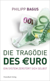 The tragedy of the euro: a system self-destructs book image