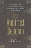 The Antitrust Religion book image
