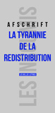 La Tyrannie de la redistribution cover