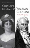 Germaine de Stael and Benjamin Constant: A Dual Biography book image