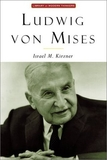 Ludwig von Mises: The Man and His Economics book image