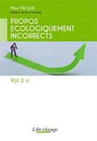 Propos écologiquement incorrects : Tome 2 book image